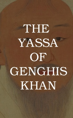 The Yassa Of Genghis Khan book